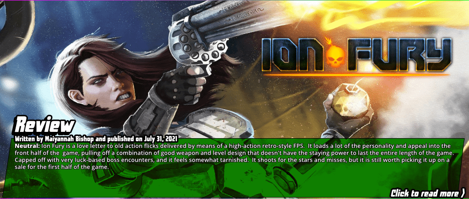 Review:Ion Fury-Ion Fury is a throwback to the Build engine trinity of old that starts strong and ends weak, and seems to have run out of ideas about halfway through.