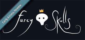 Early Access Review: Fancy Skulls