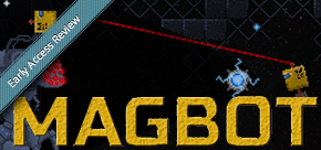 Early Access Review: Magbot