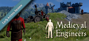 Early Access Review: Medieval Engineers
