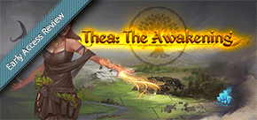 Early Access Review: Thea - The Awakening