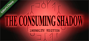 Review: The Consuming Shadow (Insanity Edition)