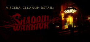 From the Hip: Viscera Cleanup Detail: Shadow Warrior
